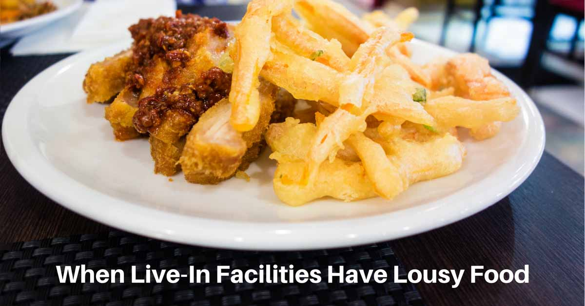 When Live-In Facilities Have Lousy Food Options