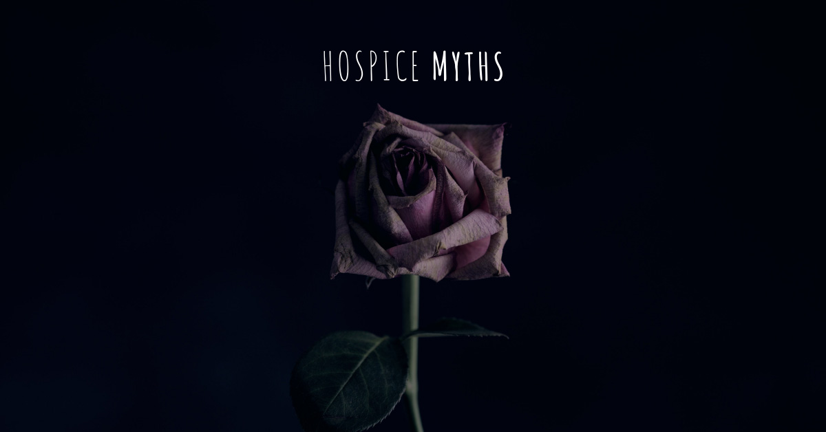 Debunking A Common Hospice Myth